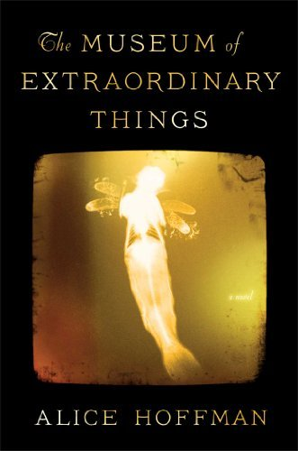 Alice Hoffman The Museum Of Extraordinary Things