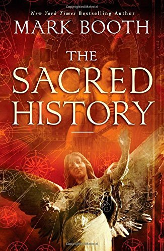 Mark Booth The Sacred History How Angels Mystics And Higher Intelligence Made