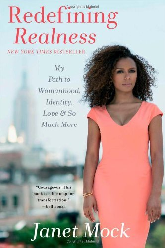 Janet Mock Redefining Realness My Path To Womanhood Identity Love & So Much Mo