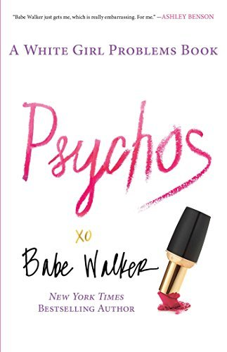 Babe Walker Psychos A White Girl Problems Book