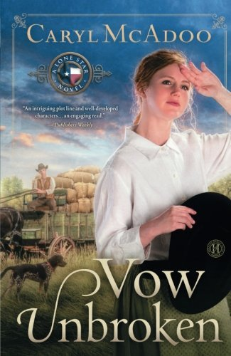 Caryl Mcadoo Vow Unbroken A Lone Star Novel