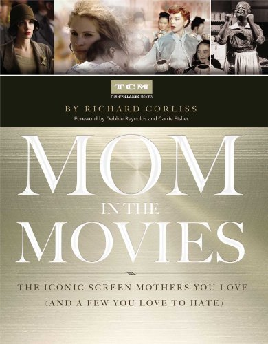 Turner Classic Movies Inc Mom In The Movies The Iconic Screen Mothers You Love (and A Few You