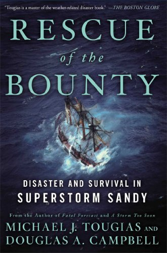 Michael J. Tougias Rescue Of The Bounty Disaster And Survival In Superstorm Sandy