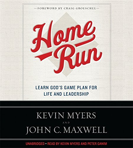 Kevin Myers Home Run Learn God's Game Plan For Life And Leadership