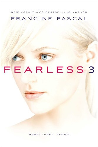 Francine Pascal Fearless 3 Rebel; Heat; Blood