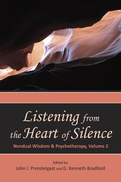 John J. Prendergast Listening From The Heart Of Silence