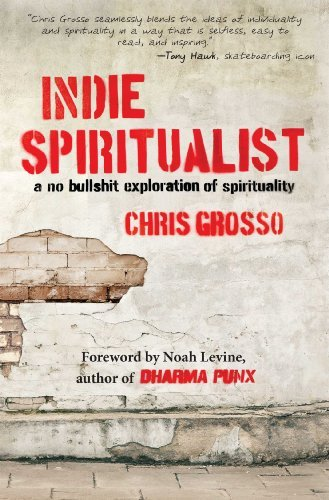 Chris Grosso Indie Spiritualist A No Bullshit Exploration Of Spirituality
