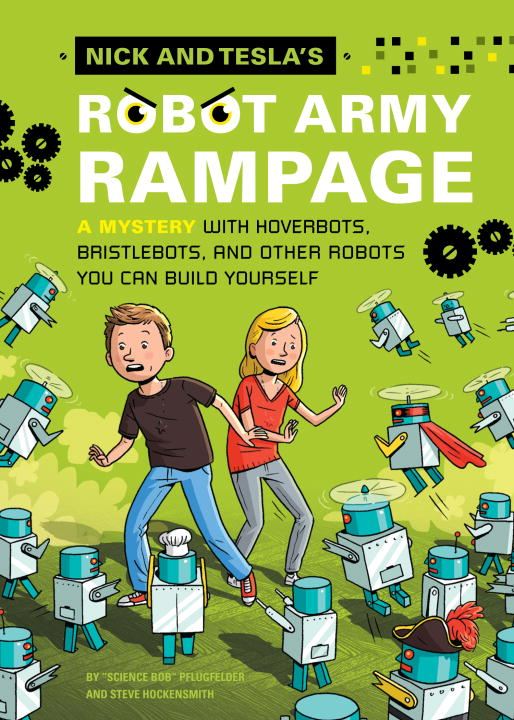 Bob Pflugfelder Nick And Tesla's Robot Army Rampage A Mystery With Hoverbots Bristle Bots And Other