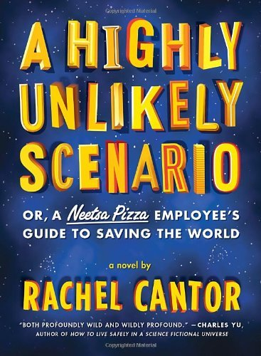 Rachel Cantor A Highly Unlikely Scenario Or A Neetsa Pizza Empl