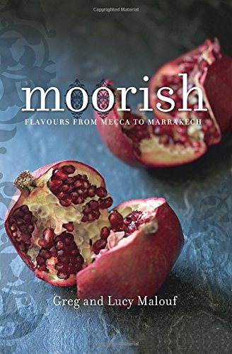 Greg Malouf Moorish Flavours From Mecca To Marrakech