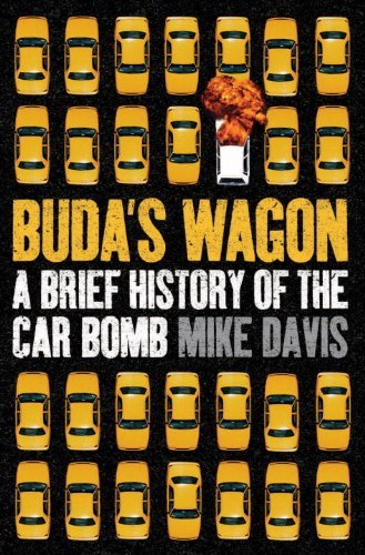 Mike Davis Buda's Wagon A Brief History Of The Car Bomb