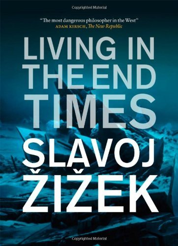 Slavoj I. Ek Living In The End Times Revised