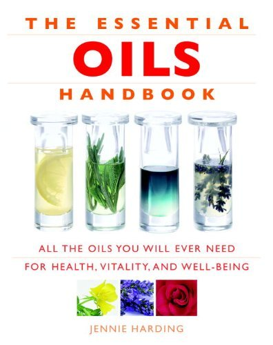Jennie Harding The Essential Oils Handbook All The Oils You Will Ever Need For Health Vital