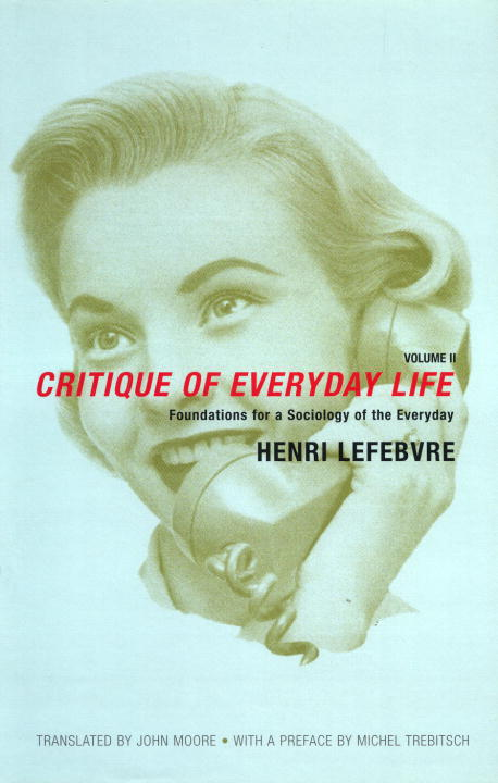 Henri Lefebvre Foundations For A Sociology Of The Everyday