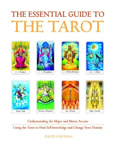 David Fontana The Essential Guide To The Tarot Understanding The Major And Minor Arcana Using