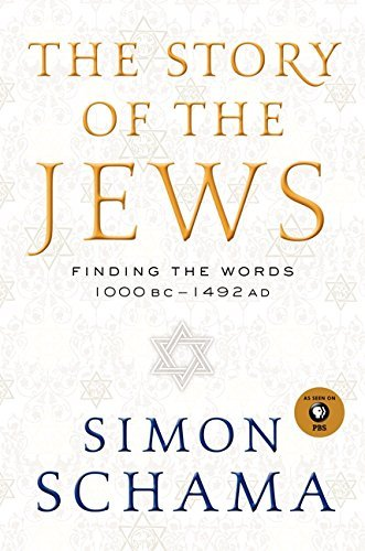 Simon Schama The Story Of The Jews Finding The Words 1000 Bc 1492 Ad