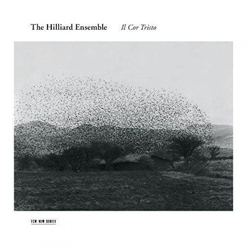 Hilliard Ensemble Il Cor Tristo