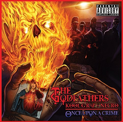 Godfathers (kool G Rap & Necro) Once Upon A Crime Explicit