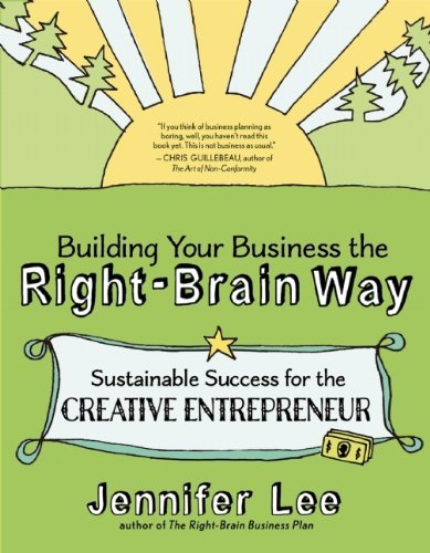 Jennifer Lee Building Your Business The Right Brain Way Sustainable Success For The Creative Entrepreneur