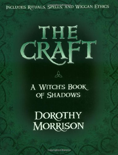 Dorothy Morrison The Craft A Witch's Book Of Shadows