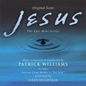 Patrick Williams Sarah Brightman Jesus The Epic Mini Series Original Score