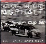 Rolling Thunder Band Kick In The Asphalt