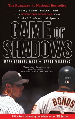 Mark Fainaru Wada Game Of Shadows Barry Bonds Balco And The Steroids Scandal That