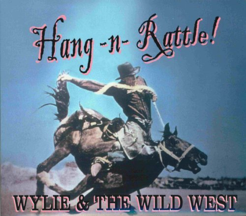 Wylie & The Wild West Hang N Rattle