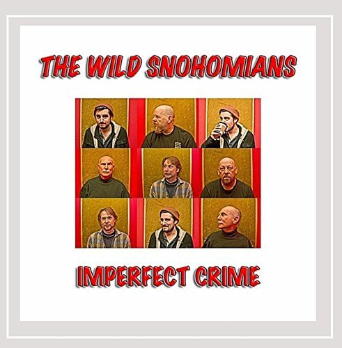 Wild Snohomians Imperfect Crime