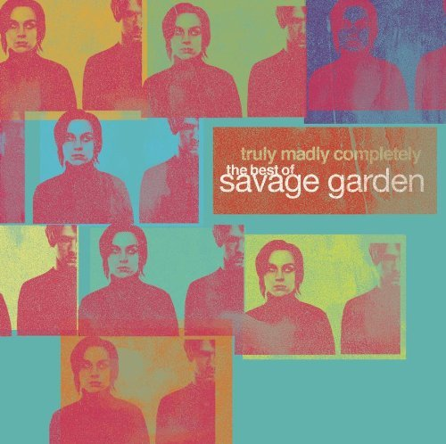 Savage Garden Truly Madly Completely Best O