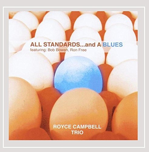 Royce Campbell Trio All Standards & A Blues