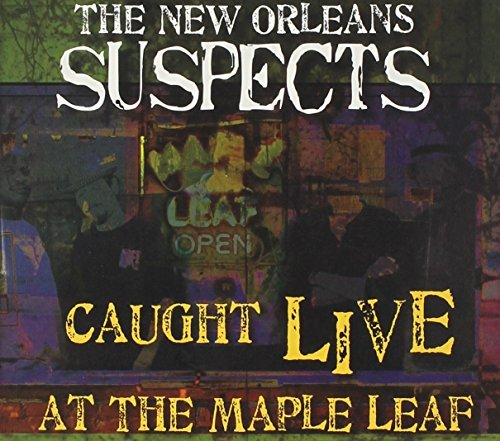 New Orleans Suspects Caught Live At The Maple Leaf