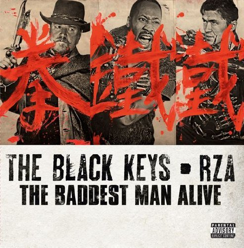 Black Keys (w Rza) Baddest Man Alive Explicit Version Baddest Man Alive
