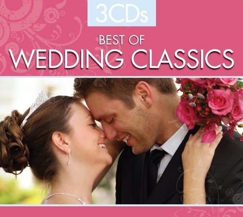 Best Of Wedding Classics Best Of Wedding Classics