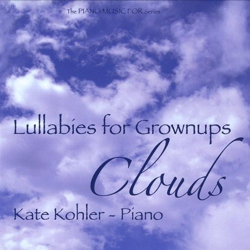Kate Kohler Lullabies For Grownups Clouds