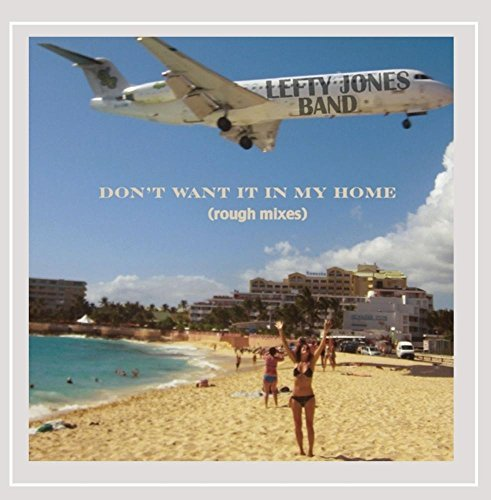 Lefty Jones Band Dont Want It In My Home (rough