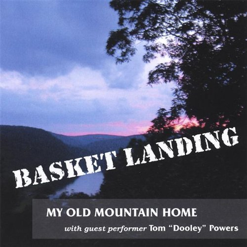 Basket Landing My Old Mountain Home