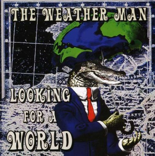 Weatherman Looking For A World