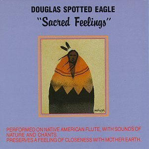 Douglas Spotted Eagle Sacred Feelings