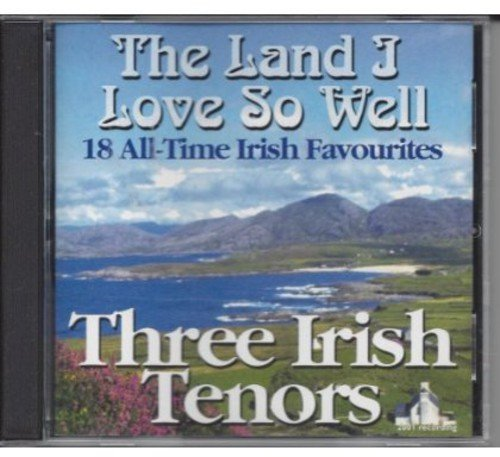 Three Irish Tenors Land I Love So Well 18 All Tim Import Aus