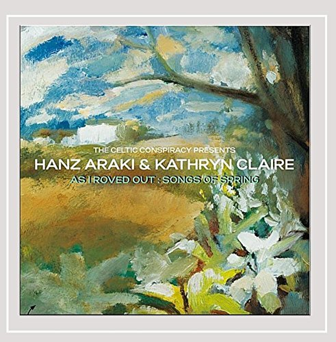 Hanz & Kathryn Claire Araki As I Roved Out Songs Of Sprin