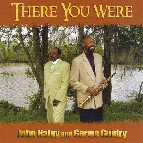 Gervis & John Haley Guidry There You Were