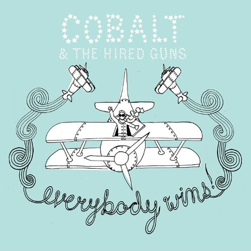 Cobalt & The Hired Guns Everybody Wins!