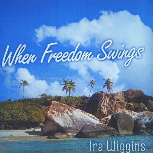 Wiggins Ira When Freedom Swings