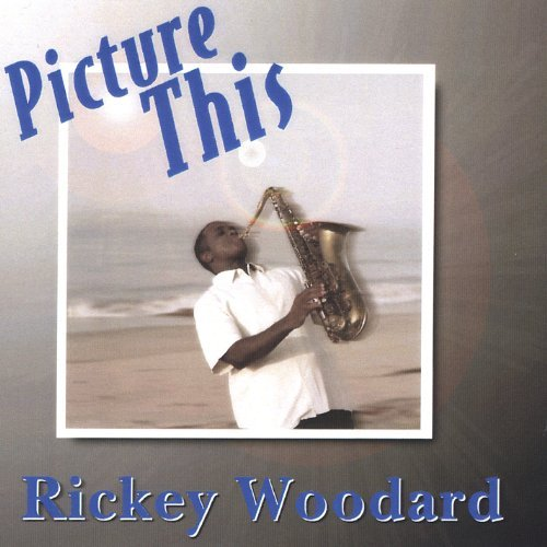 Rickey Woodard Picture This