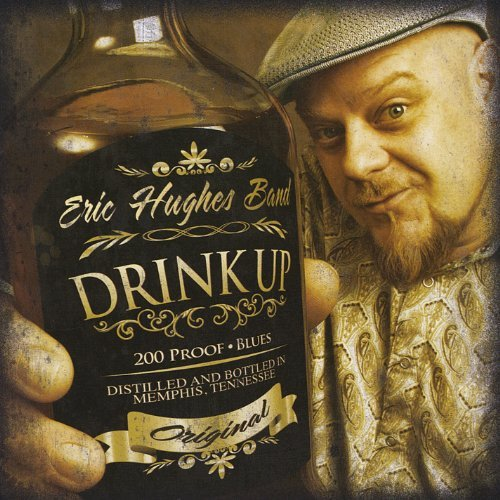 Eric Hughes Band Drink Up!