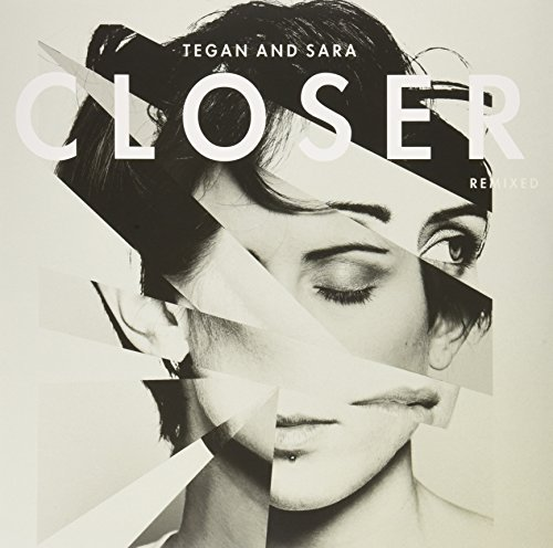 Tegan & Sara Closer Remixed