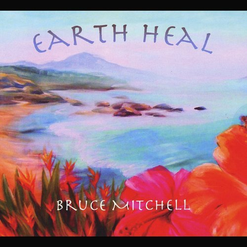 Bruce Mitchell Earth Heal