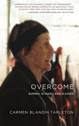 Carmen Blandin Tarleton Overcome Burned Blinded And Blessed