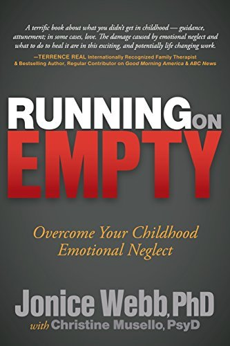 Jonice Webb Running On Empty Overcome Your Childhood Emotional Neglect